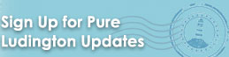 Sign Up for Pure Ludington Updates